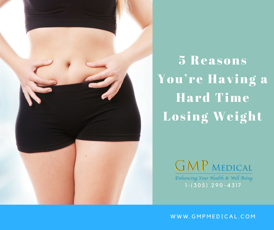 5 Reasons You're Having a Hard Time Losing Weight